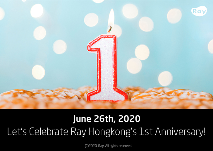 Ray Hongkong's 1st Anniversary